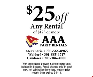 $25 off Any Rental of $125 or more. With this coupon. Delivery & setup charges not included in discount. Rental charges only. In stock only. Not valid with other offers, tents or prior rentals. Offer expires 2-9-18.