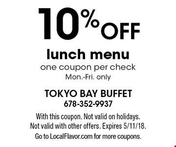 10% OFF lunch menu. one coupon per check. Mon.-Fri. only. With this coupon. Not valid on holidays. Not valid with other offers. Expires 5/11/18. Go to LocalFlavor.com for more coupons.