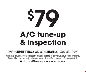 $79 A/C tune-up & inspection. With this coupon. Please present coupon at time of service. Excludes oil systems. Cannot be used in conjunction with any other offer or coupon. Expires 6-8-18. Go to LocalFlavor.com for more coupons.