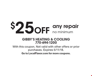 $25 Off any repairno minimum. With this coupon. Not valid with other offers or prior purchases. Expires 5/11/18.Go to LocalFlavor.com for more coupons.