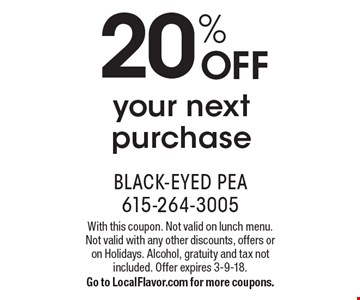 20% OFF your next purchase. With this coupon. Not valid on lunch menu. Not valid with any other discounts, offers or on Holidays. Alcohol, gratuity and tax not included. Offer expires 3-9-18. Go to LocalFlavor.com for more coupons.