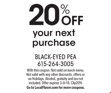 20% OFF your next purchase. With this coupon. Not valid on lunch menu. Not valid with any other discounts, offers or on Holidays. Alcohol, gratuity and tax not included. Offer expires 3-9-18. Clip20% Go to LocalFlavor.com for more coupons.