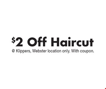 $2 Off Haircut @ Klippers, Webster location only. With coupon.