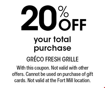 20% off your total purchase. With this coupon. Not valid with other offers. Cannot be used on purchase of gift cards. Not valid at the Fort Mill location.