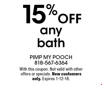 15% OFF any bath. With this coupon. Not valid with other offers or specials. New customers only. Expires 1-12-18.