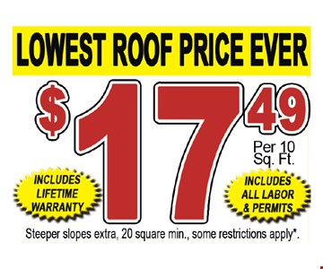 $17.49 per 10 square foot for your roof.