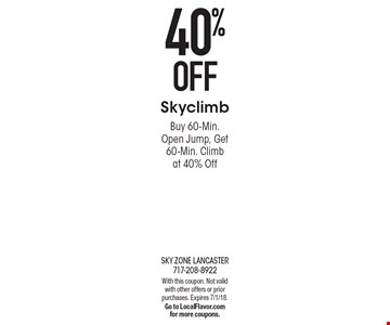 40% Off Skyclimb Buy 60-Min. Open Jump, Get 60-Min. Climb at 40% Off. With this coupon. Not valid with other offers or prior purchases. Expires 7/1/18. Go to LocalFlavor.com for more coupons.