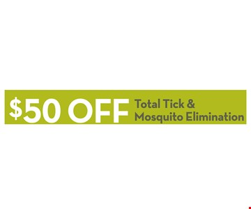 $50 off total tick and mosquito elimination