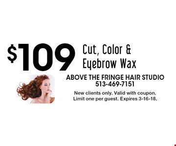 $109 Cut, Color & Eyebrow Wax. New clients only. Valid with coupon. Limit one per guest. Expires 3-16-18.