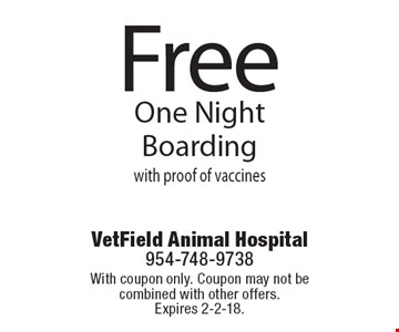 Free One Night Boarding with proof of vaccines. With coupon only. Coupon may not be combined with other offers. Expires 2-2-18.