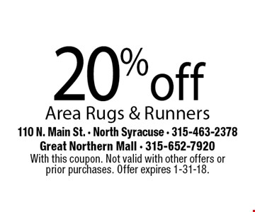 20% off area rugs & runners. With this coupon. Not valid with other offers or prior purchases. Offer expires 1-31-18.