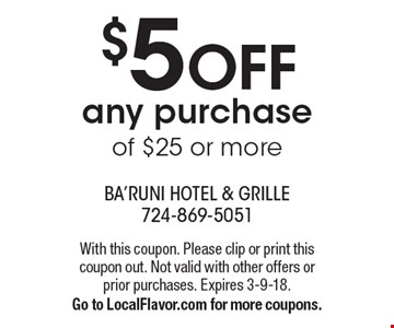 $5 Off any purchase of $25 or more. With this coupon. Please clip or print this coupon out. Not valid with other offers or prior purchases. Expires 3-9-18. Go to LocalFlavor.com for more coupons.