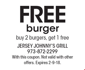 FREE burger. Buy 2 burgers, get 1 free. With this coupon. Not valid with other offers. Expires 2-9-18.