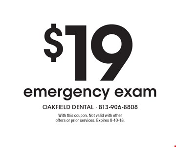 $19 emergency exam. With this coupon. Not valid with other offers or prior services. Expires 8-10-18.