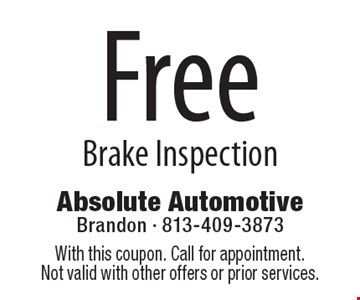 Free Brake Inspection. With this coupon. Call for appointment. Not valid with other offers or prior services.