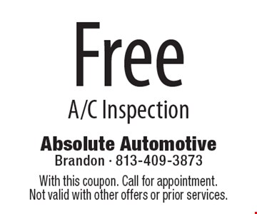 Free A/C Inspection. With this coupon. Call for appointment. Not valid with other offers or prior services.