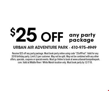 $25 off any party package. Receive $25 off any party package. Must book party online using code
