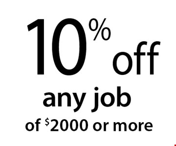 10% off any job of $2000 or more. 9/7/18.