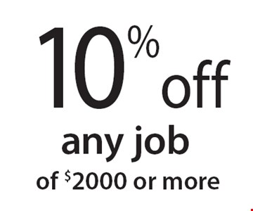 10% off any job of $2000 or more. 11/9/18.