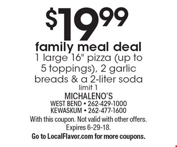 $19.99 family meal deal. 1 large 16