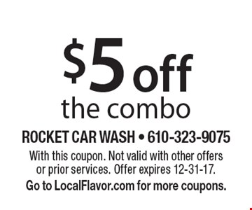 $5 off the combo. With this coupon. Not valid with other offers or prior services. Offer expires 12-31-17. Go to LocalFlavor.com for more coupons.