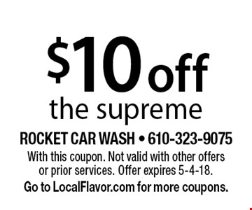 $10 off the supreme. With this coupon. Not valid with other offers or prior services. Offer expires 5-4-18. Go to LocalFlavor.com for more coupons.