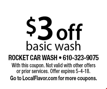 $3 off basic wash. With this coupon. Not valid with other offers or prior services. Offer expires 5-4-18. Go to LocalFlavor.com for more coupons.