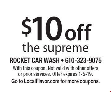$10 off the supreme. With this coupon. Not valid with other offers or prior services. Offer expires 1-5-19. Go to LocalFlavor.com for more coupons.