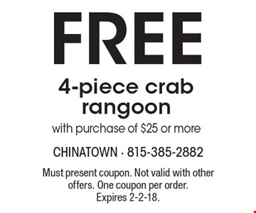 Free 4-piece crab rangoon with purchase of $25 or more. Must present coupon. Not valid with other offers. One coupon per order.Expires 2-2-18.