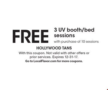 FREE 3 UV booth/bed sessions with purchase of 10 sessions. With this coupon. Not valid with other offers or prior services. Expires 12-31-17. Go to LocalFlavor.com for more coupons.