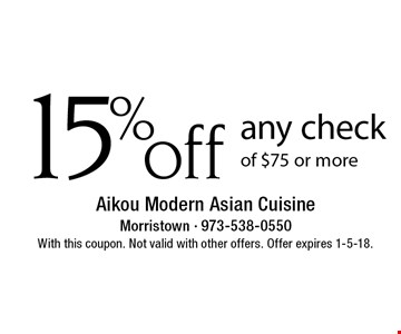 15% off any check of $75 or more. With this coupon. Not valid with other offers. Offer expires 1-5-18.