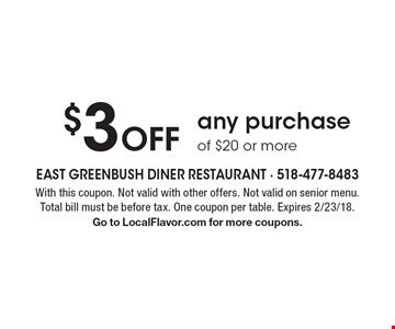 $3 Off any purchase of $15 or more. With this coupon. Not valid with other offers. Not valid on senior menu. Total bill must be before tax. One coupon per table. Expires 2/23/18. Go to LocalFlavor.com for more coupons.