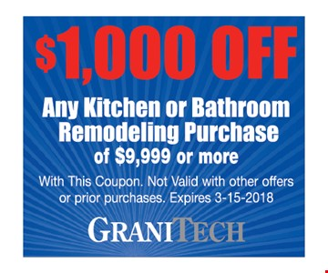 $1,000 Off any kitchen or bathroom remodeling purchase of $9,999 or more