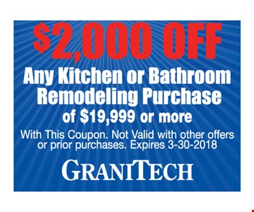 $2000 off any kitchen or bathroom remodeling purchase of $19,999 or more