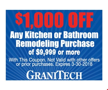 $1000 off any kitchen or bathroom remodeling purchase of $9,999 or more