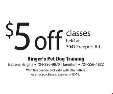 $5 off classes held at 3041 Freeport Rd. With this coupon. Not valid with other offers or prior purchases. Expires 5-18-18.