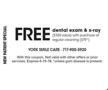New Patient Special. Free dental exam & x-ray ($100 value) with purchase of regular cleaning ($79*). With this coupon. Not valid with other offers or prior services. Expires 6-15-18. *unless gum disease is present.