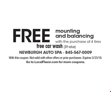 FREE mounting and balancing with the purchase of 4 tires free car wash ($9 value). With this coupon. Not valid with other offers or prior purchases. Expires 3/23/18.Go to LocalFlavor.com for more coupons.