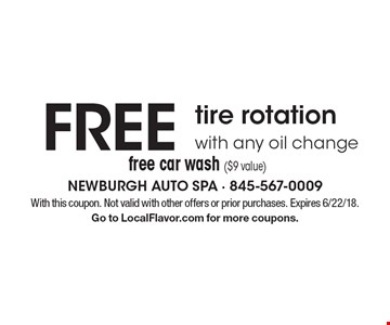 FREE tire rotation with any oil change free car wash ($9 value). With this coupon. Not valid with other offers or prior purchases. Expires 6/22/18.Go to LocalFlavor.com for more coupons.