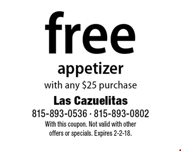 Free appetizer with any $25 purchase. With this coupon. Not valid with other offers or specials. Expires 2-2-18.