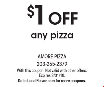 $1 OFF any pizza. With this coupon. Not valid with other offers. Expires 3/31/18. Go to LocalFlavor.com for more coupons.
