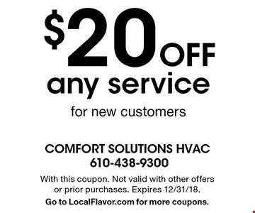 $20 OFF any service for new customers. With this coupon. Not valid with other offers or prior purchases. Expires 12/31/18. Go to LocalFlavor.com for more coupons.