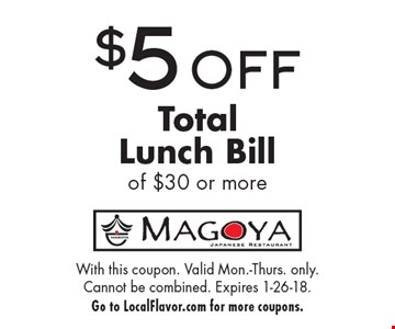 $5 OFF TotalDinner Bill of $30 or more. With this coupon. Not valid withother offers Expires 1-26-18.Go to LocalFlavor.com for more coupons.