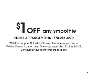 $1 Off any smoothie. With this coupon. Not valid with any other offer or promotion. Valid at Canton location only. One coupon per visit. Expires 2-2-18.Go to LocalFlavor.com for more coupons.