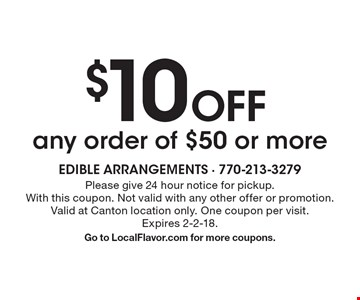 $10 Off any order of $50 or more. Please give 24 hour notice for pickup. With this coupon. Not valid with any other offer or promotion. Valid at Canton location only. One coupon per visit. Expires 2-2-18. Go to LocalFlavor.com for more coupons.