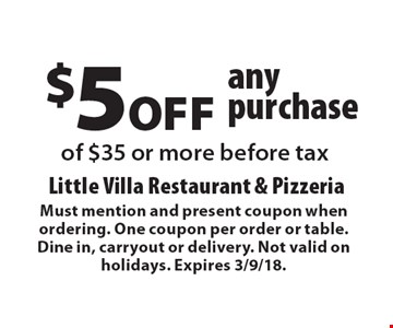 $5 off of $35 or more before tax. Must mention and present coupon when ordering. One coupon per order or table. Dine in, carryout or delivery. Not valid on holidays. Expires 3/9/18.