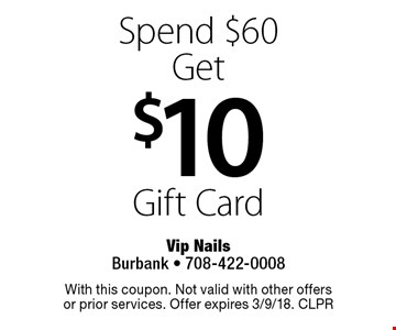 Spend $60 Get $10 Gift Card. With this coupon. Not valid with other offers or prior services. Offer expires 3/9/18. CLPR