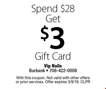 Spend $28 Get $3 Gift Card. With this coupon. Not valid with other offers or prior services. Offer expires 3/9/18. CLPR