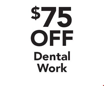 $75 off dental work.
