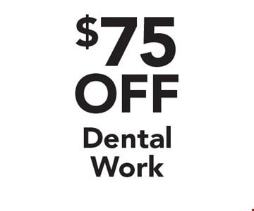 $75 OFF Dental Work